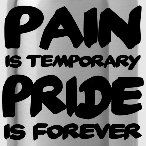 Pain is temporary - Pride is forever Manches longues - Gourde