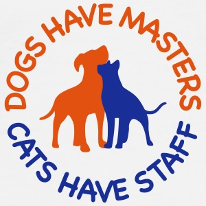 Dogs have masters and cats have staff Mugs & Drinkware - Men's Premium T-Shirt