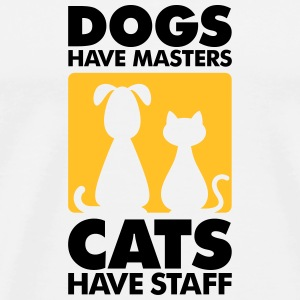 Dogs have masters and cats have staff Sports wear - Men's Premium T-Shirt