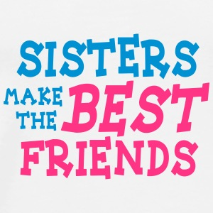 sisters make the best friends 2c Gorras y gorros - Camiseta premium hombre
