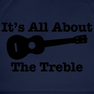 It's All About The Treble - Baseball Cap