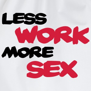 Less work, more sex T-skjorter - Gymbag