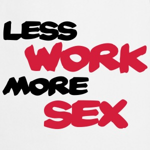 Less work, more sex T-skjorter - Kokkeforkle