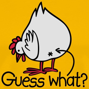 Guess what? (Chicken butt!) T-Shirts - Männer Premium T-Shirt
