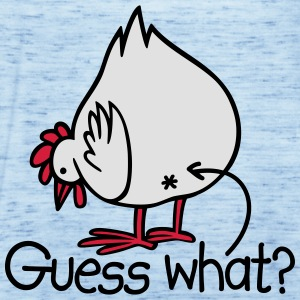 Guess what? (Chicken butt!) T-Shirts - Frauen Tank Top von Bella