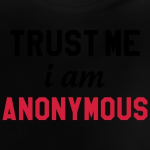 Trust me I am Anonymous Shirts - Baby T-Shirt