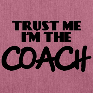 Trust me - I'm the Coach Hoodies & Sweatshirts - Shoulder Bag made from recycled material