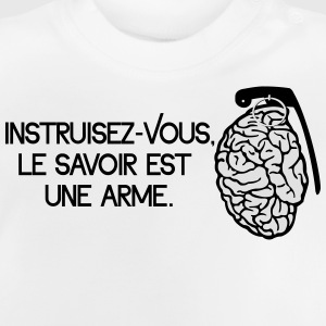 Le savoir est une arme - knowledge is a weapon T-shirts - Baby T-shirt