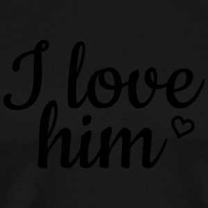 I love him Hoodies & Sweatshirts - Men's Premium T-Shirt