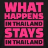 What happens in Thailand stays in Thailand T-Shirts - Männer T-Shirt