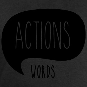 Action Speaks Louder Than Words T-Shirts - Men's Sweatshirt by Stanley & Stella