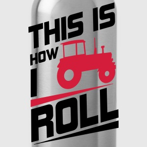 This is how I roll T-Shirts - Water Bottle