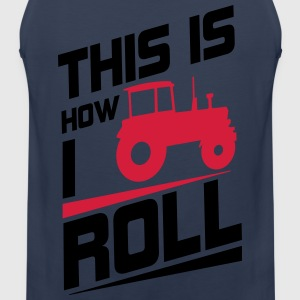 This is how I roll T-shirts - Mannen Premium tank top