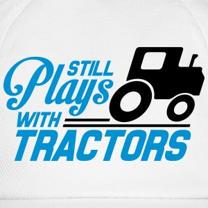 Still plays with tractors T-Shirts - Baseball Cap