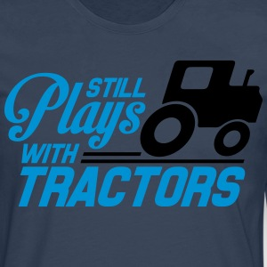 Still plays with tractors T-Shirts - Men's Premium Longsleeve Shirt
