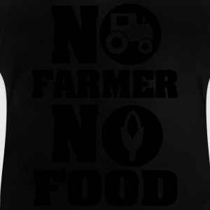 No farmer no food T-Shirts - Baby T-Shirt