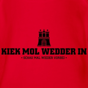 Kiek mol wedder in Hamburg T-Shirts - Baby Bio-Kurzarm-Body