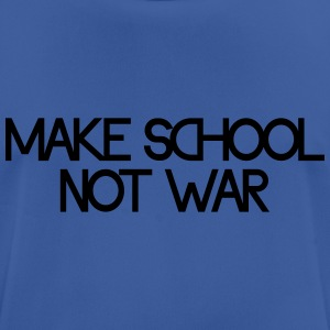 make school not war Gensere - Pustende T-skjorte for menn