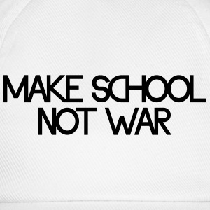 make school not war T-shirts - Baseballkasket