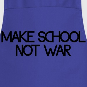 make school not war Magliette - Grembiule da cucina