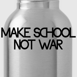 make school not war Magliette - Borraccia