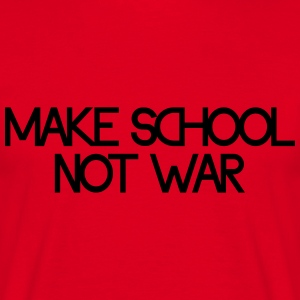 make school not war Felpe - Maglietta da uomo
