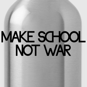 make school not war Felpe - Borraccia