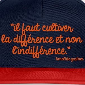 Cultivons la différence Tee shirts - Casquette snapback