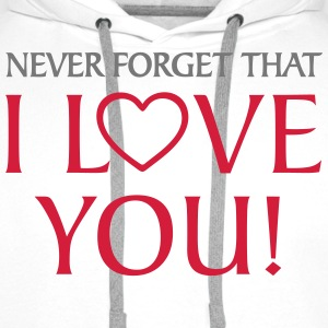 I love you forever u T-Shirts - Men's Premium Hoodie