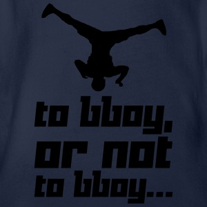 To bboy, or not to bboy... (Vector) - Baby Bio-Kurzarm-Body