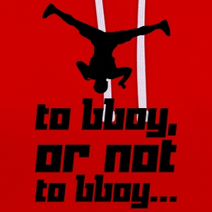 To bboy, or not to bboy... (Vector) - Kontrast-Hoodie