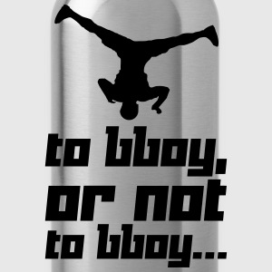 To bboy, or not to bboy... (Vector) - Trinkflasche