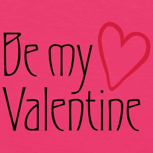 Be my Valentine - Frauen Bio-T-Shirt