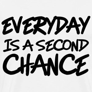 Everyday is a second chance Long sleeve shirts - Men's Premium T-Shirt