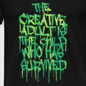 The Creative Adult is the Child Who Has Survived Sudaderas - Camiseta premium hombre