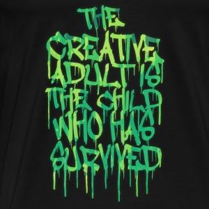 The Creative Adult is the Child Who Has Survived Shirts - Mannen Premium T-shirt