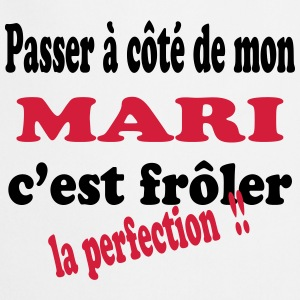 Mon mari la perfection 111 Tee shirts - Tablier de cuisine