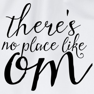 There's No Place Like OM T-shirts - Gymtas