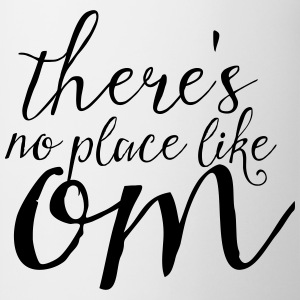 There's No Place Like OM T-shirts - Mok