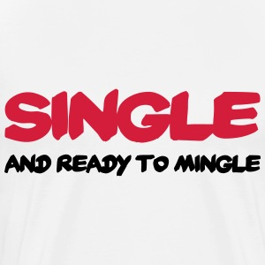 Single and ready to mingle Long sleeve shirts - Men's Premium T-Shirt