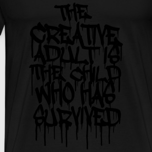 The Creative Adult is the Child Who Has Survived Ropa deportiva - Camiseta premium hombre