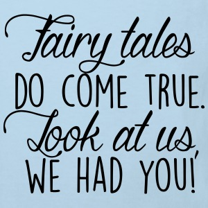 Fairy tales do come true. Look at us, we had you! Tee shirts - T-shirt Bio Enfant