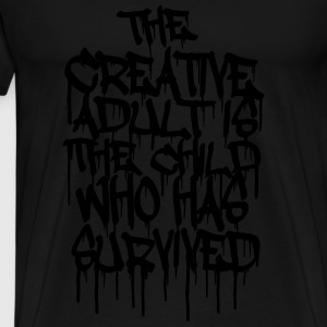 The Creative Adult is the Child Who Has Survived Puserot - Miesten premium t-paita