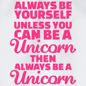 Always be yourself unless you can be a unicorn T-Shirts - Turnbeutel