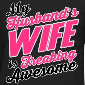 My husband's wife is freaking awesome T-Shirts - Men's Premium Longsleeve Shirt
