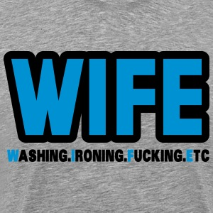 WIFE - washing, ironing, fucking, etc. Langarmshirts - Männer Premium T-Shirt