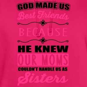 God made us best friends - BFF T-Shirts - Unisex Hoodie