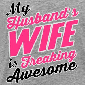 My husband's wife is freaking awesome Tops - Men's Premium T-Shirt