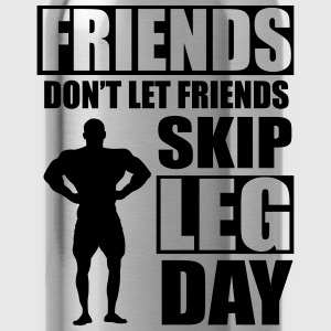 Friends don't let friends skip leg day T-shirts - Vattenflaska