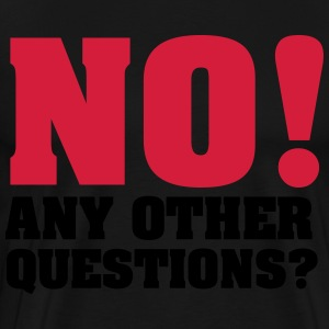 No - any other questions Sweaters - Mannen Premium T-shirt